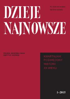 Dzieje Najnowsze : [kwartalnik poświęcony historii XX wieku] R. 47 z. 1 (2015), Studia i artykuły