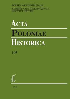Acta Poloniae Historica. T. 105 (2012), Studies