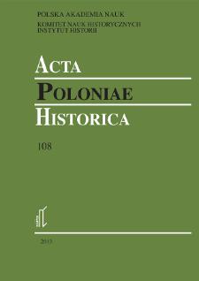Acta Poloniae Historica. T. 108 (2013), Studies