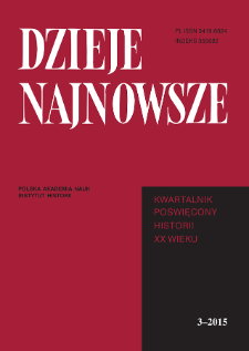 Dzieje Najnowsze : [kwartalnik poświęcony historii XX wieku] R. 47 z. 3 (2015), Studia i artykuły