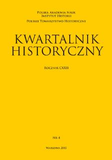 Kwartalnik Historyczny R. 122 nr 4 (2015), Przeglądy - Polemiki - Materiały