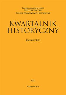 Kwartalnik Historyczny R. 123 nr 2 (2016), Przeglądy - polemiki - materiały