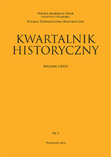 Kwartalnik Historyczny R. 123 nr 3 (2016), Przeglądy - Polemiki - Materiały