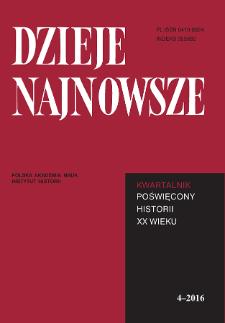 Dzieje Najnowsze : [kwartalnik poświęcony historii XX wieku] R. 48 z. 4 (2016), Studia i artykuły