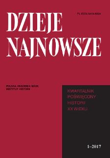 Dzieje Najnowsze : [kwartalnik poświęcony historii XX wieku] R. 49 z. 1 (2017)