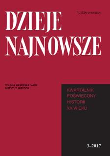 Dzieje Najnowsze : [kwartalnik poświęcony historii XX wieku] R. 49 z. 3 (2017), Studia i artykuły