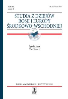 Studia z Dziejów Rosji i Europy Środkowo-Wschodniej Vol. 52 no 1 (2017), Special Issue, Articles