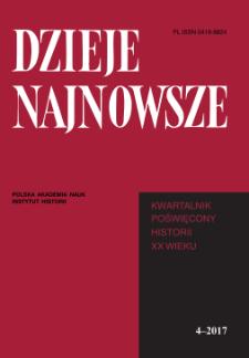 Dzieje Najnowsze : [kwartalnik poświęcony historii XX wieku] R. 49 z. 4 (2017), Studia i artykuły