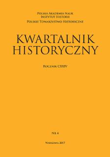 Kwartalnik Historyczny R. 124 nr 4 (2017), Artykuły recenzyjne i recenzje