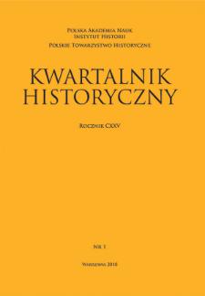 Kwartalnik Historyczny R. 125 nr 1 (2018), Przeglądy - polemiki - materiały
