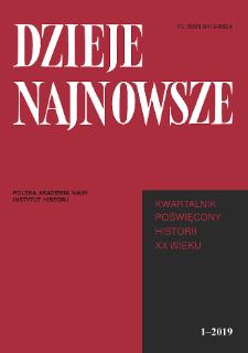 Dzieje Najnowsze : [kwartalnik poświęcony historii XX wieku] R. 51 z.1 (2019), Studia i artykuły