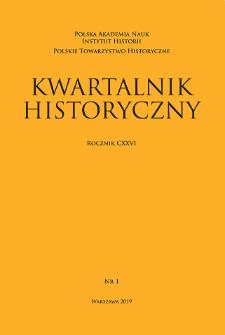 Kwartalnik Historyczny R. 126 nr 1 (2019), Artykuły recenzyjne i recenzje