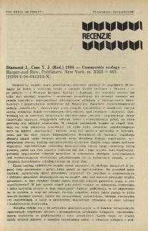 Diamond J., Case T. J. (Red.) 1986 - Community ecology - Harper and Row, Publishers, New york, ss. XXII+665. [ISBN 0-06-041202-X]