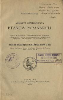 Kolekcya ornitologiczna ptaków parańskich = Collection ornithologique faite à Paraná en 1910 et 1911
