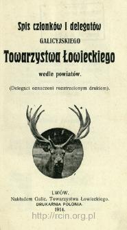 Spis członków i delegatów Galicyjskiego Towarzystwa Łowieckiego wedle powiatów : (delegaci oznaczeni rozstrzelonym drukiem).